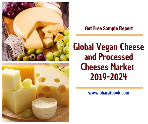 Global Vegan Cheese and Processed Cheeses Market 2019 by Manufacturers, Regions, Type and Application, Forecast to 2024