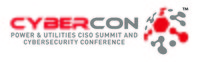CyberCon Power & Utilities CISO Summit and Cybersecurity Conference Expands to Three Events in 2020