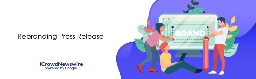 Rebranding Press Release - iCrowdNewswire