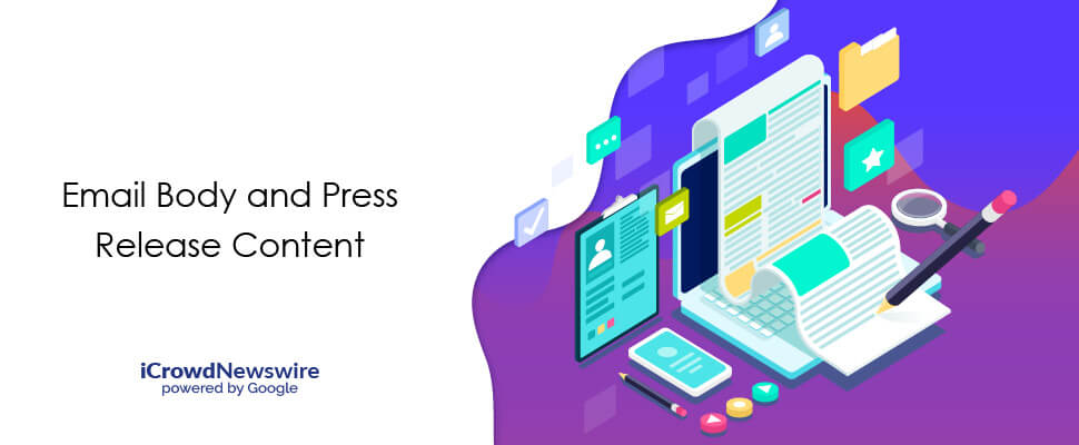 Email Body and Press Release Content - iCrowdNewswire