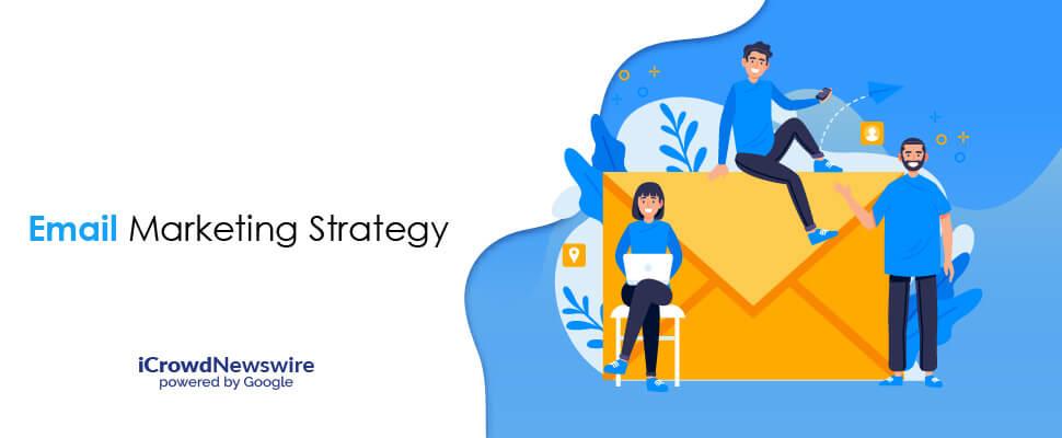 Email Marketing Strategy - iCrowdNewswire