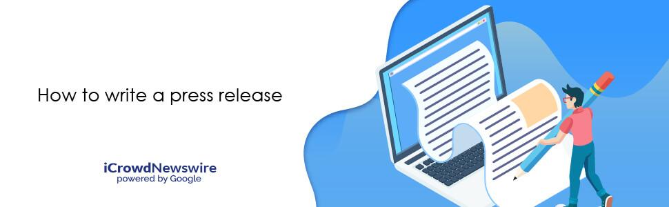 How to write a Press Release - iCrowdNewswire