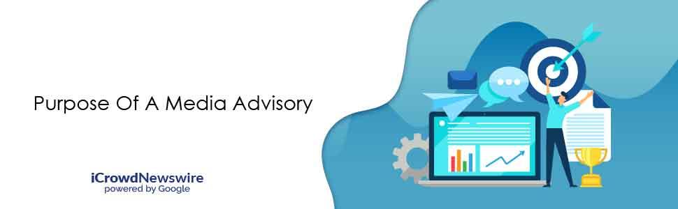 Purpose of Media Advisory - iCrowdNewswire