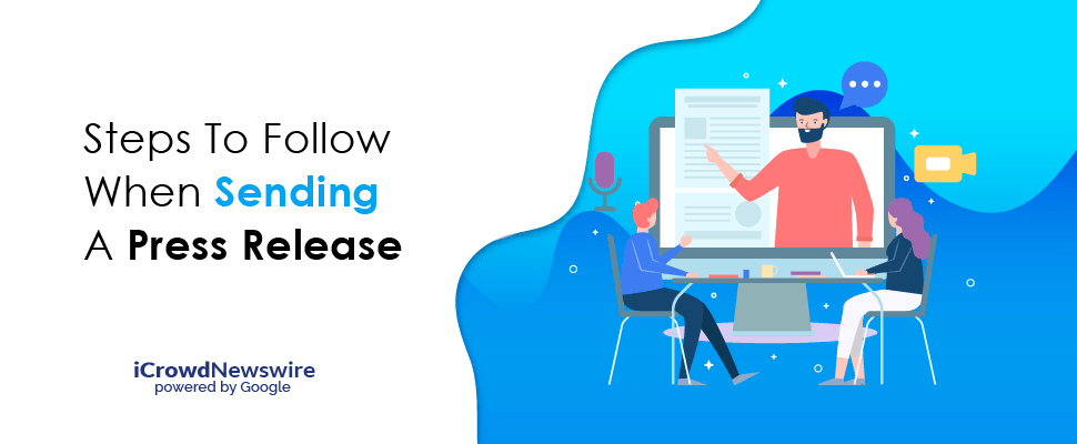 Steps to Follow When Sending A Press Release