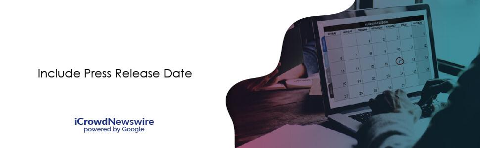Include Press Release Date - iCrowdNewswire