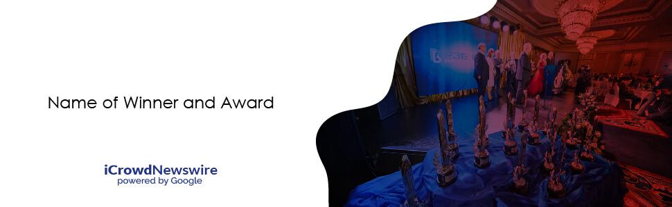 Name of Winner and Award - iCrowdNewswire