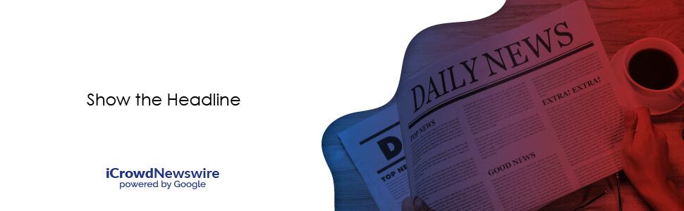 Show the Headline - iCrowdNewswire