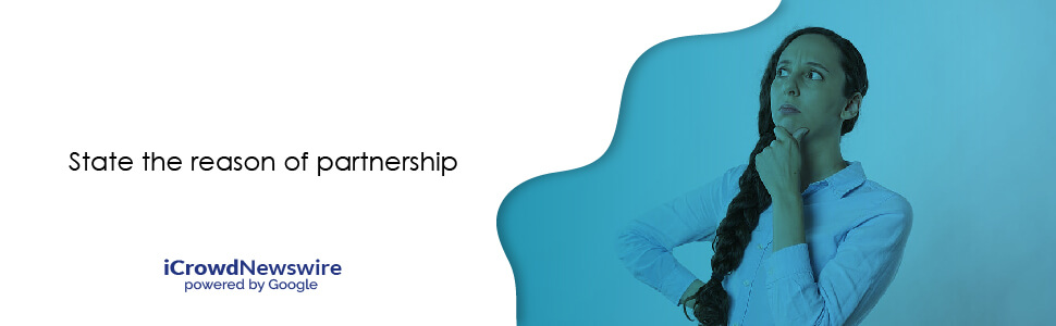 State the reason of partnership - iCrowdNewswire
