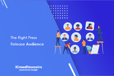 The Right Press Release Audience - iCrowdNewswire