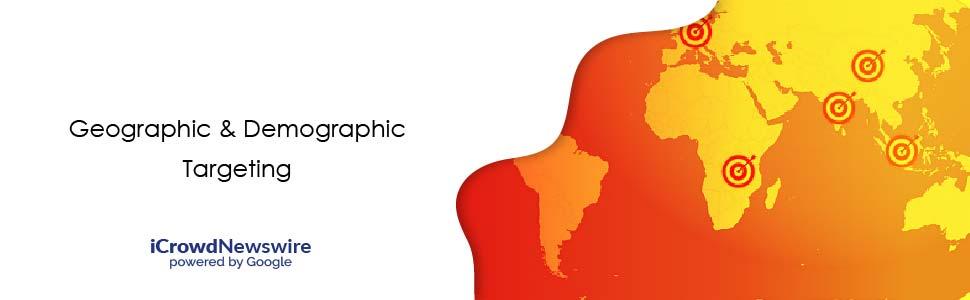 Geographic & Demographic Targeting - iCrowdNewswire